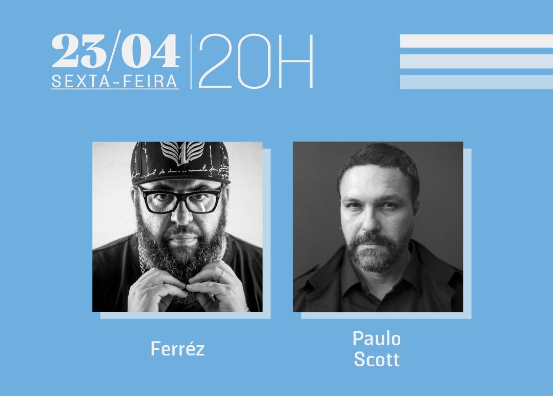 23/04 às 20h | Diálogos literários: Ferréz& Paulo Scott