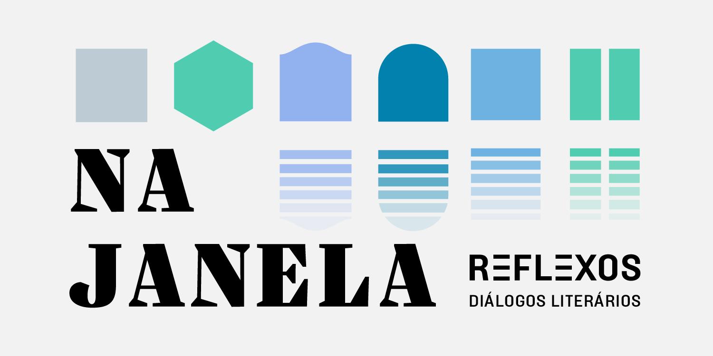 Na Janela: Reflexos | Diálogos literários