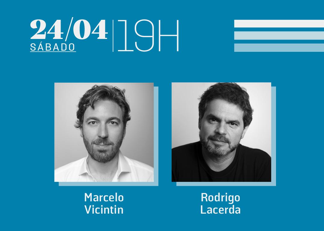 24/04 às 19h | Diálogos literários: Marcelo Vicintin & Rodrigo Lacerda