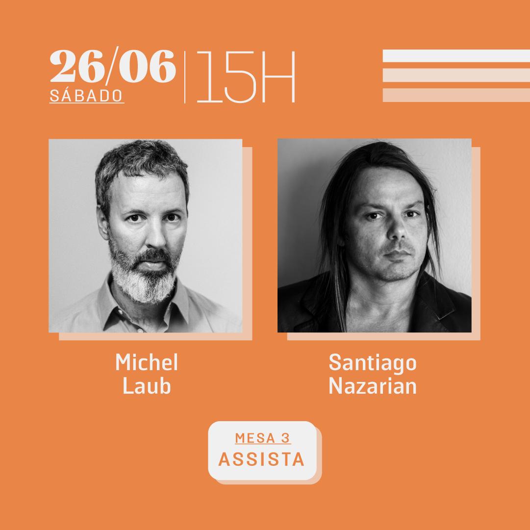 26/06 às 15h | Diálogos literários: Michel Laub e Santiago Nazarian